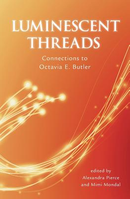 Luminescent Threads: Connections to Octavia E. Butler Cover Image
