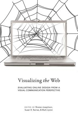 Visualizing the Web: Evaluating Online Design from a Visual Communication Perspective Cover Image