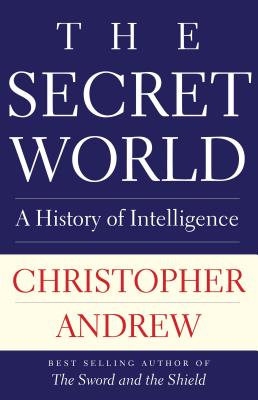 The Secret World: A History of Intelligence Cover Image