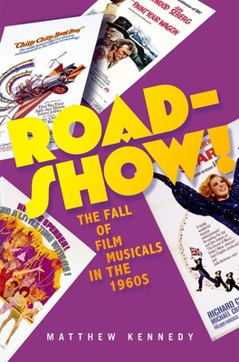 Roadshow!: The Fall of Film Musicals in the 1960s Cover Image