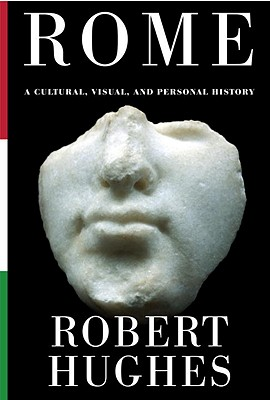 Rome: A Cultural, Visual, and Personal History Cover Image
