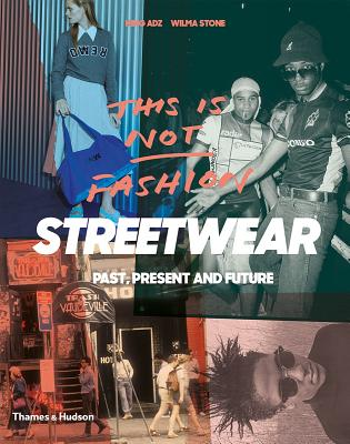 This is Not Fashion: Streetwear Past, Present and Future Cover Image