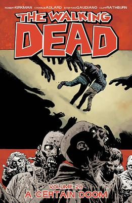 The Walking Dead, Vol. 28: A Certain Doom cover image