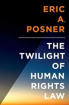 The Twilight of Human Rights Law (Inalienable Rights) Cover Image
