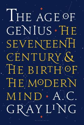 The Age of Genius: The Seventeenth Century and the Birth of the Modern Mind Cover Image