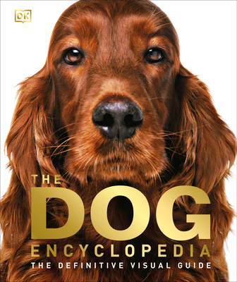 The Dog Encyclopedia: The Definitive Visual Guide Cover Image