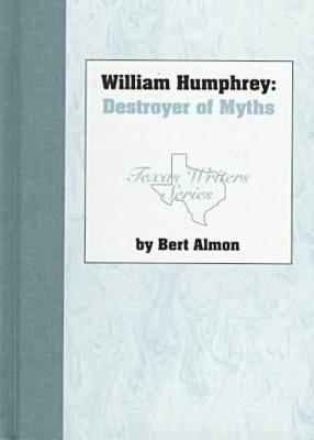 Cover for William Humphrey, Destroyer of Myths
