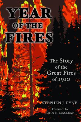 Year of the Fire: The Story of the Great Fires of 1910 Cover Image