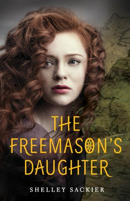 The Freemason's Daughter by Shelly Sackier