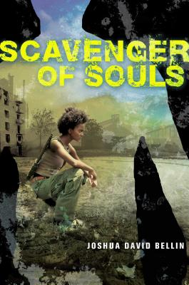 Scavengers of Souls by Joshua David Bellin