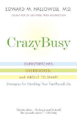 CrazyBusy: Overstretched, Overbooked, and About to Snap! Strategies for Handling Your Fast-Paced Life Cover Image