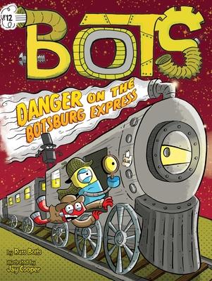 Danger on the Botsburg Express Cover Image