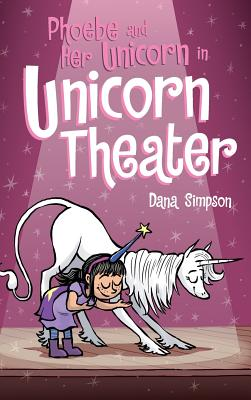 Phoebe and Her Unicorn in Unicorn Theater: Phoebe and Her Unicorn Series Book 8 Cover Image