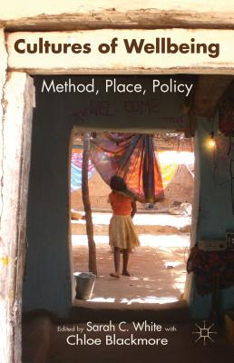 Cultures of Wellbeing: Method, Place, Policy Cover Image