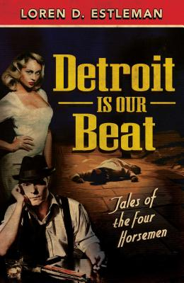 Detroit Is Our Beat: Tales of the Four Horsemen Cover Image