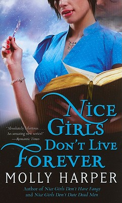 Nice Girls Don't Live Forever (Half-Moon Hollow Series #3) Cover Image