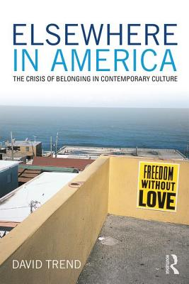 Elsewhere in America: The Crisis of Belonging in Contemporary Culture (Critical Interventions) Cover Image