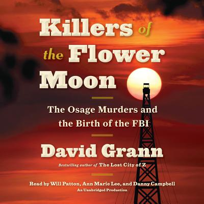 Killers of the Flower Moon: The Osage Murders and the Birth of the FBI Cover Image