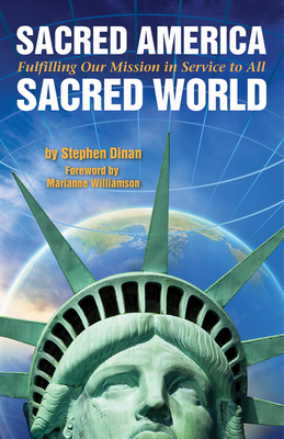 Sacred America, Sacred World: Fulfilling Our Mission in Service to All Cover Image