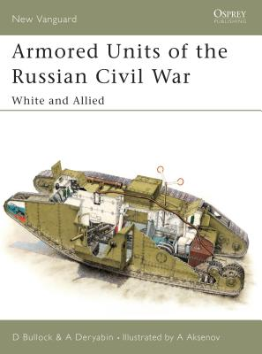 Armored Units of the Russian Civil War: White and Allied Cover Image