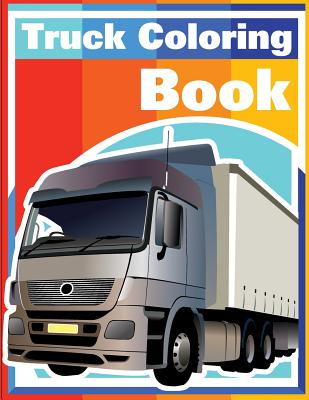 Truck Coloring Book: Cars coloring book for kids & toddlers - activity books for preschooler Cover Image