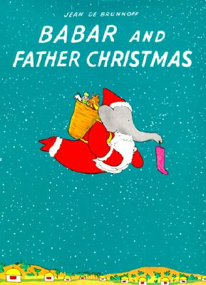 Babar and Father Christmas (Babar Books (Random House)) Cover Image