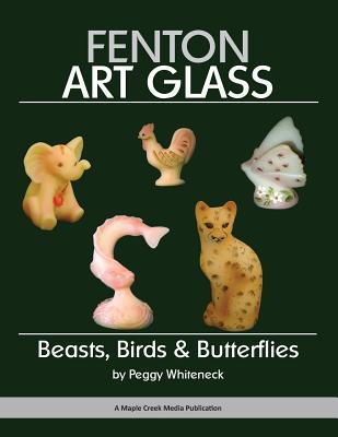 Fenton Art Glass: Beasts, Birds & Butterflies Cover Image