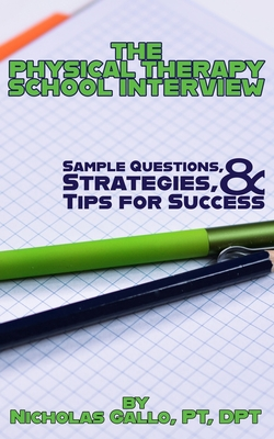 The Physical Therapy School Interview: Sample Questions, Strategies, and Tips for Success Cover Image
