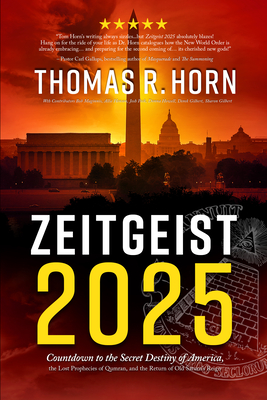 Zeitgeist 2025: Countdown to the Secret Destiny of America... the Lost Prophecies of Qumran, and the Return of Old Saturn's Reign Cover Image