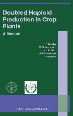 Doubled Haploid Production in Crop Plants: A Manual Cover Image