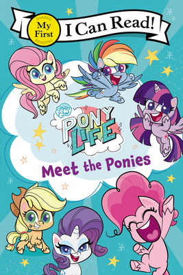 My Little Pony: Pony Life: Meet the Ponies (My First I Can Read) Cover Image