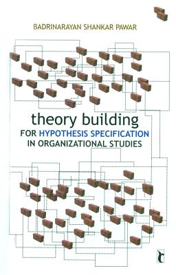 Theory Building for Hypothesis Specification in Organizational Studies (Response Books) Cover Image