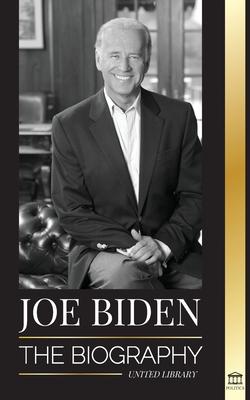 Joe Biden: The biography (Politics) Cover Image