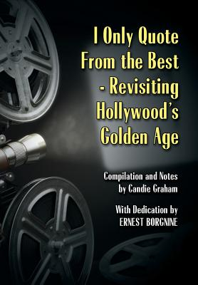 I Only Quote from the Best: Revisiting Hollywood's Golden Age Cover Image