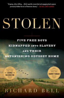 Stolen: Five Free Boys Kidnapped into Slavery and Their Astonishing Odyssey Home Cover Image