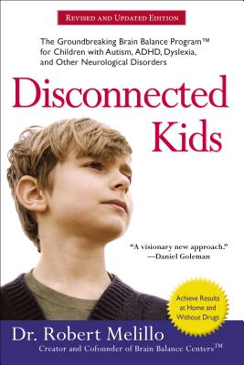 Disconnected Kids: The Groundbreaking Brain Balance Program for Children with Autism, ADHD, Dyslexia, and Other Neurological Disorders (The Disconnected Kids Series) Cover Image