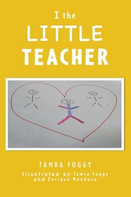 I the LITTLE TEACHER Cover Image
