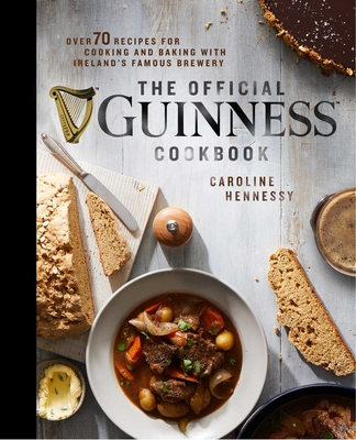 The Official Guinness Cookbook: Over 70 Recipes for Cooking and Baking from Ireland's Famous Brewery Cover Image