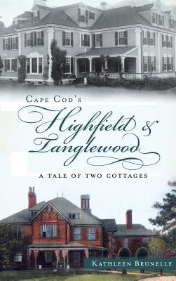 Cape Cod's Highfield & Tanglewood: A Tale of Two Cottages Cover Image
