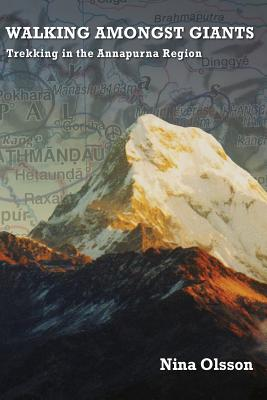 Walking Amongst Giants: Trekking in the Annapurna Region Cover Image