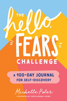 The Hello, Fears Challenge: A 100-Day Journal for Self-Discovery Cover Image
