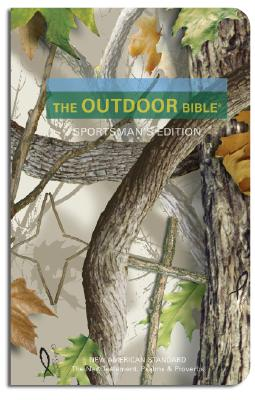 The Outdoor Bible-NAS: The New Testament, the Psalms & the Proverbs Cover Image