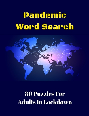 Pandemic Word Search: 80 Puzzles For Adults In Lockdown Cover Image