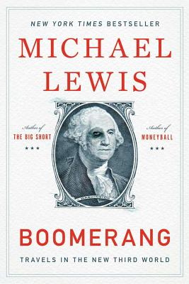 Boomerang: Travels in the New Third WorldMichael Lewis