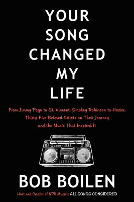 Your Song Changed My Life: From Jimmy Page to St. Vincent, Smokey Robinson to Hozier, Thirty-Five Beloved Artists on Their Journey and the Music Cover Image