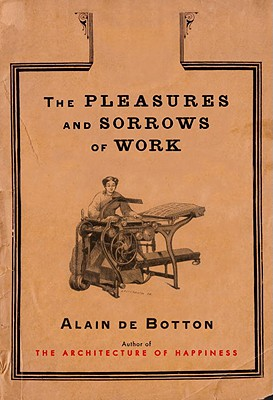 The Pleasures and Sorrows of Work Cover Image