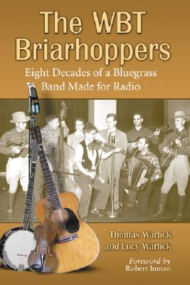 The Wbt Briarhoppers: Eight Decades of a Bluegrass Band Made for Radio Cover Image