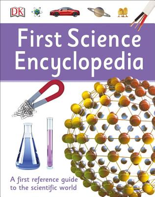 First Science Encyclopedia by DK