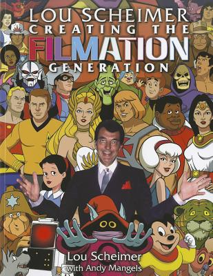 Lou Scheimer Creating the Filmation Generation Cover Image