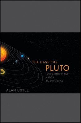 The Case for Pluto: How a Little Planet Made a Big Difference Cover Image